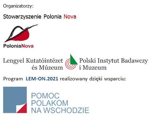 organizatorzy i sponsorzy wykładu LEM-ON.2021 - Polonia Nova, Polski Instytut Badawczy i Muzeum, Pomoc Polakom na Wschodzie